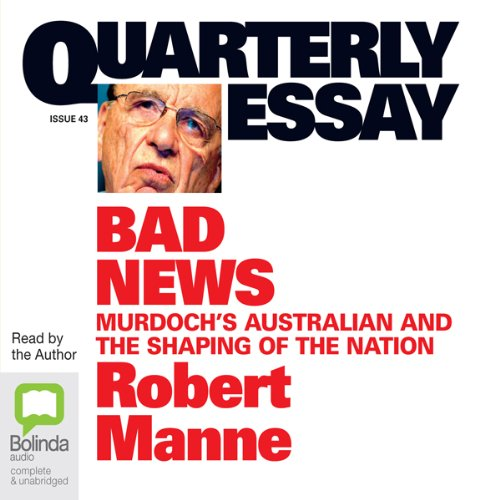 Quarterly Essay 43: Bad News audiobook cover art