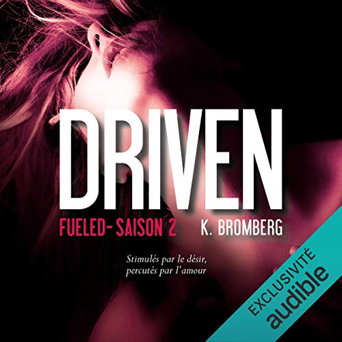 Fueled: Driven 2 [French Version] Audiobook By K. Bromberg cover art
