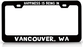 Custom Brother - Happiness is Being in Vancouver WA USA Canada Steel License Plate Frame Tag Holder Bl