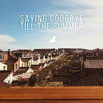 Saying Goodbye Till the Summer