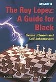 The Ruy Lopez: A Guide For Black-Johnsen, Sverre Johannessen, Leif Erlend