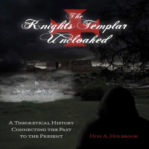 The Knights Templar Uncloaked audiobook cover art