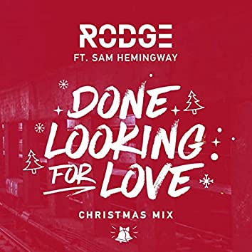Done Looking For Love (Christmas Mix)