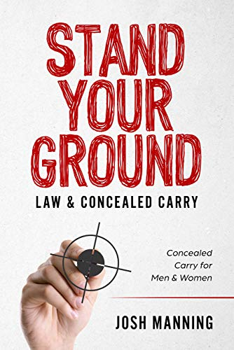 """""""Stand Your Ground"""" & Concealed Carry: Concealed Carry for Men & Women by [Josh Manning]"""