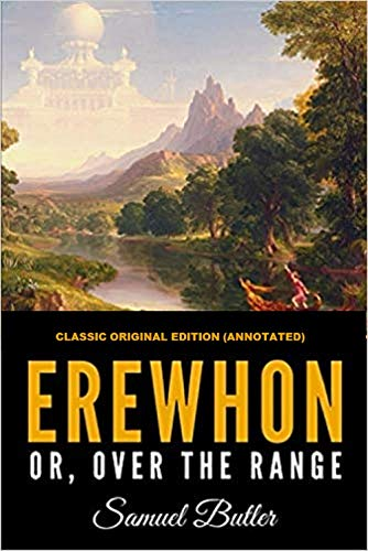 Erewhon, or Over The Range Annotated (English Edition)
