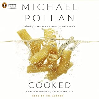 Cooked     A Natural History of Transformation              By:                                                                                                                                 Michael Pollan                               Narrated by:                                                                                                                                 Michael Pollan                      Length: 13 hrs and 25 mins     1,846 ratings     Overall 4.5