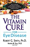 The Vitamin Cure for Eye Disease...