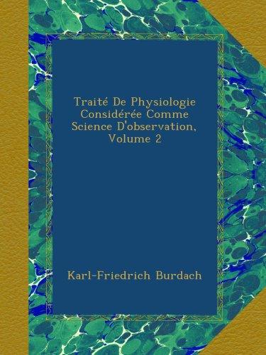 Traité De Physiologie Considérée Comme Science D'observation, Volume 2