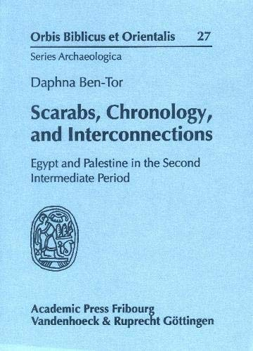 Scarabs, Chronology, and Interconnections: Egypt and Palestine in the Second Intermediate Period (ORBIS BIBLICUS ET ORIENTALIS - SERIES ARCHAEOLOGICA)