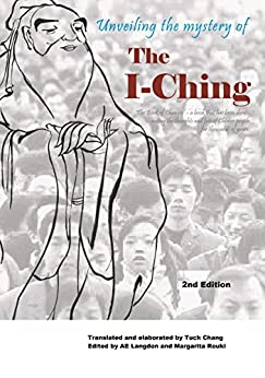 Unveiling the Mystery of the I Ching by [Tuck Chang, AE Langdon, Margarita Rouki]