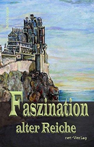 Faszination alter Reiche: Anthologie