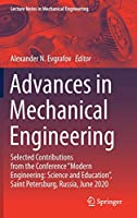 """Advances in Mechanical Engineering: Selected Contributions from the Conference """"Modern Engineering: Science and Education"""", Saint Petersburg, Russia, June 2020 (Lecture Notes in Mechanical Engineering)"""