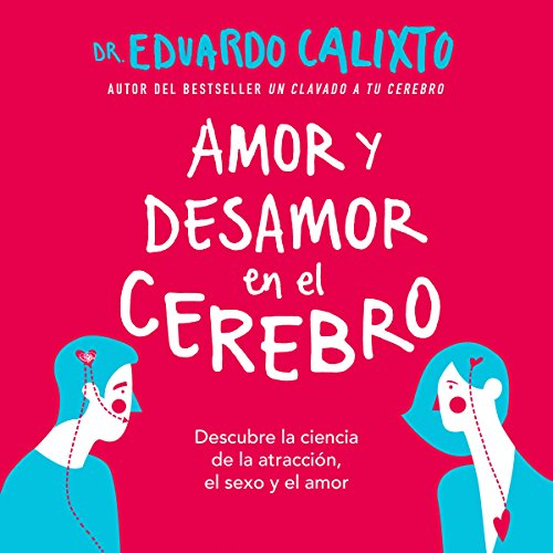 Amor y desamor en el cerebro [Love and Lack of Love in the Brain] Titelbild