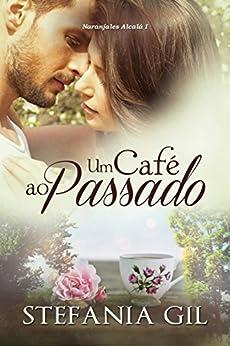 Um Café ao Passado (Portuguese Edition) by [Stefania Gil, Valéria Moura Bello]