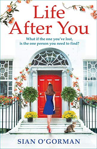 Life After You: A heart-warming story of love, loss and family by [Sian O'Gorman]