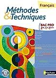 Francais Bac Pro 2de/1e/Tle: Méthodes et techniques