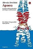 Apnea: Viaggio nelle profondit del corpo e dell'oceano. Per affrontare l'impossibile ogni giorno (La cultura) (Italian Edition)