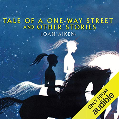 Tale of a One Way Street                   By:                                                                                                                                 Joan Aiken                               Narrated by:                                                                                                                                 Jane Asher                      Length: 1 hr and 41 mins     3 ratings     Overall 5.0