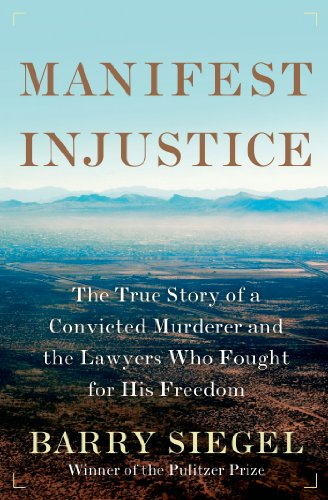 Image of Manifest Injustice: The True Story of a Convicted Murderer and the Lawyers Who Fought for His Freedom