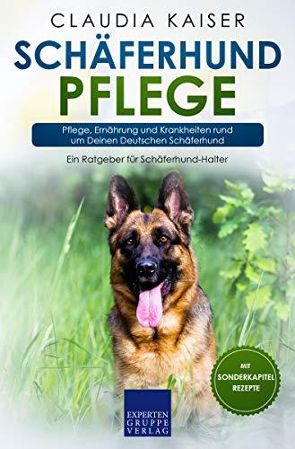 Schäferhund Pflege: Pflege, Ernährung und Krankheiten rund um Deinen Deutschen Schäferhund (Schäferhund Band 3)