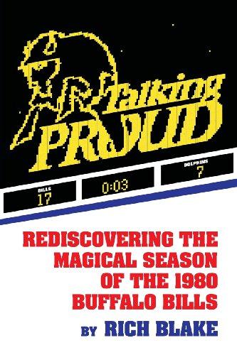 Talking Proud: Rediscovering the Magical Season of the 1980 Buffalo Bills
