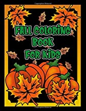 Fall Coloring Book for Kids: Children's Autumn Coloring and Activity Book for Boys and Girls Ages 5-7, 8-10