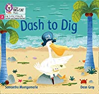 Dash to Dig: Phase 2 (Big Cat Phonics for Little Wandle Letters and Sounds Revised)