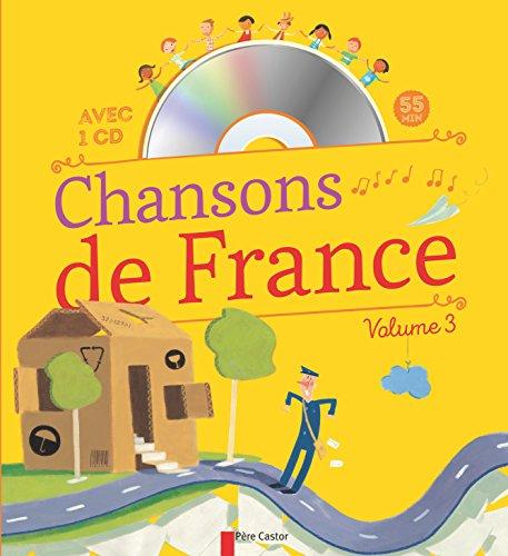 Chansons de France pour les petits : Volume 3 (1CD audio)