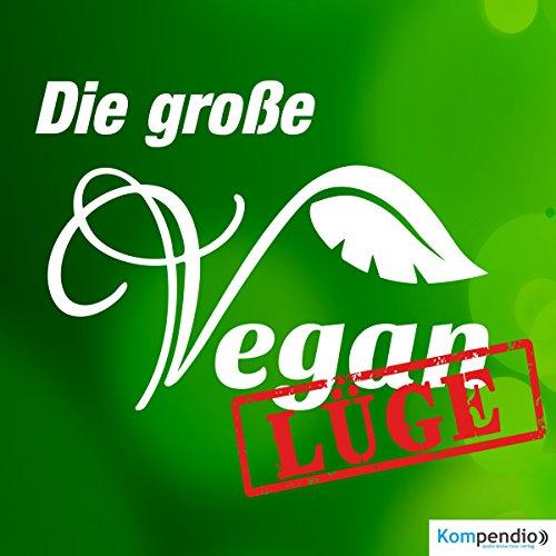 Die große Vegan-Lüge Titelbild