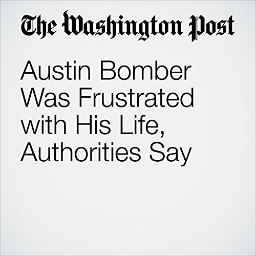 Austin Bomber Was Frustrated with His Life, Authorities Say copertina