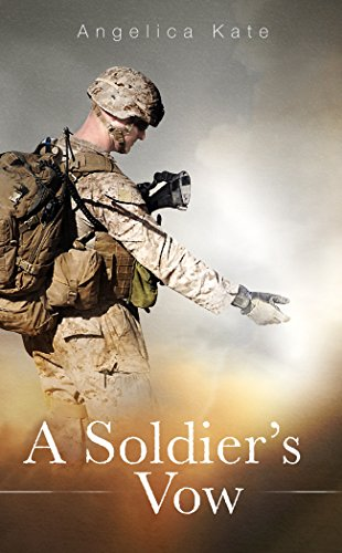 A Soldier's Vow (Soldier's Pact Book 3) by [Angelica Kate, Liz Seils, Jill Uppendahl]