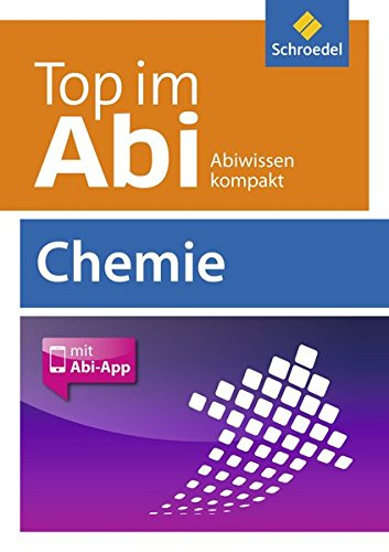 Top im Abi / Abiturhilfen - Ausgabe 2014: Top im Abi: Chemie