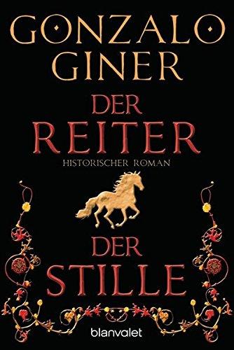 Der Reiter der Stille: Historischer Roman