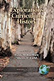 Explorations in Curriculum History Research (Research in Curriculum and Instruction)