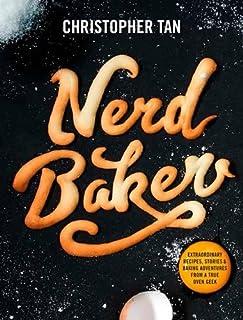 Nerdbaker: Extraordinary Recipes, Stories & Baking Adventures from a True Oven Geek