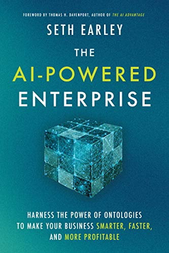 The AI-Powered Enterprise: Harness the Power of Ontologies to Make Your Business Smarter, Faster, an