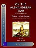 On the Alexandrian War: De Bello Alexandrino (English Edition)