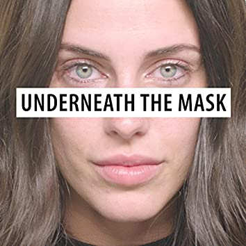 Underneath the Mask