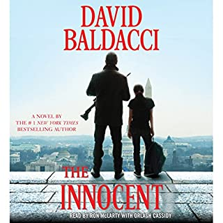 The Innocent: A Novel                   By:                                                                                                                                 David Baldacci                               Narrated by:                                                                                                                                 Ron McLarty,                                                                                        Orlagh Cassidy                      Length: 12 hrs and 14 mins     15,582 ratings     Overall 4.4