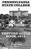 PENNSYLVANIA STATE COLLEGE: 1912 VISITORS' GUIDE BOOK (English Edition)
