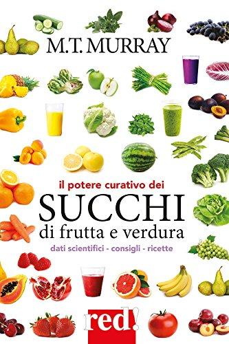 Il potere curativo dei succhi di frutta e verdura