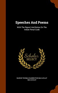 Speeches And Poems: With The Report And Notes On The Indian Penal Code