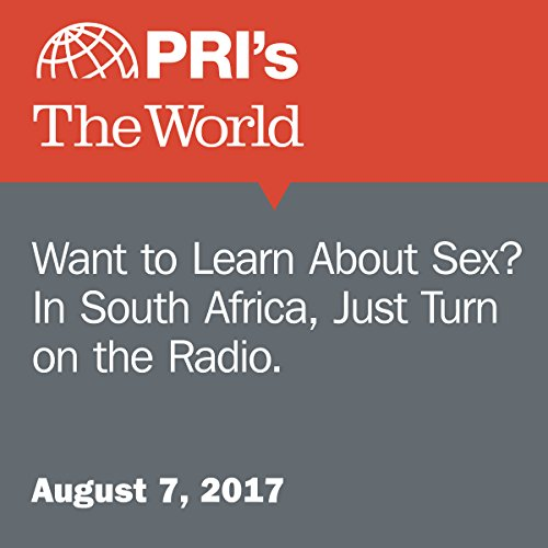 Want to Learn About Sex? In South Africa, Just Turn on the Radio. audiobook cover art