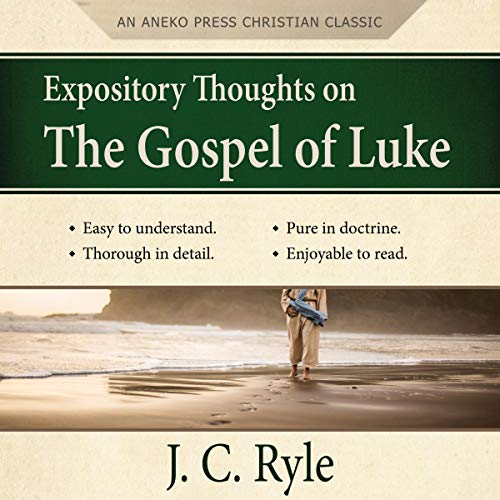 Expository Thoughts on the Gospel of Luke (Updated Edition) Audiobook By J. C. Ryle cover art
