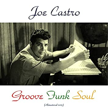 Groove Funk Soul (Remastered 2015)