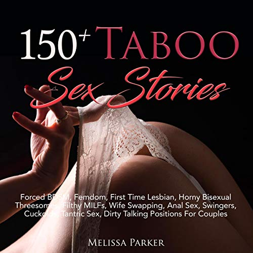 150+ Taboo Sex Stories Audiobook By Melissa Parker cover art