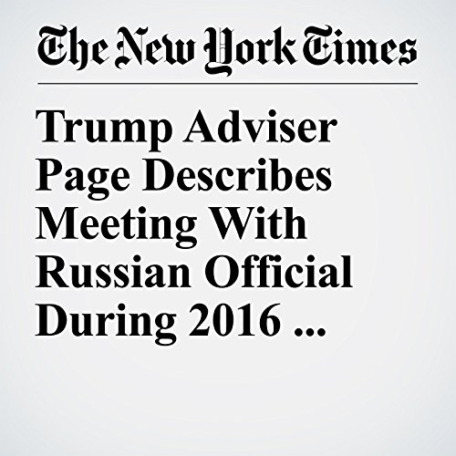 Trump Adviser Page Describes Meeting With Russian Official During 2016 Campaign copertina