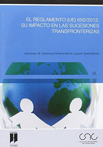 El Reglamento (UE) 650/2012: su impacto en las sucesiones transfronterizas (Colegio Notarial de Cataluña)
