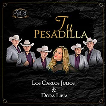 Tu Pesadilla (feat. Dora Libia)