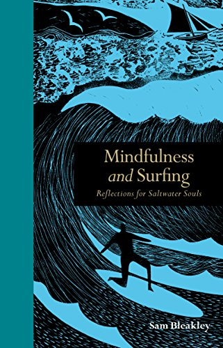 Mindfulness and Surfing: Reflections for Saltwater Soul: Reflections for Saltwater Souls (English Edition)